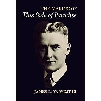 "The Making of ""This Side of Paradise"" by James L. W. West -"
