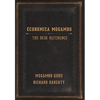 Economica Mogambo - The Desk Reference by Richard Daughty - 9780989510
