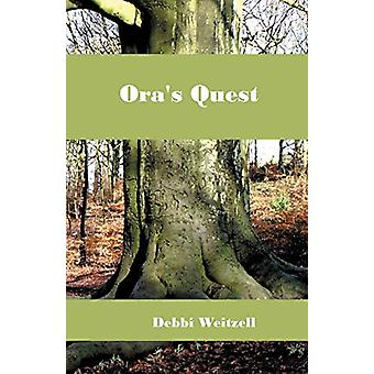 Ora's Quest by Debbi Weitzell - 9781614349266 Book