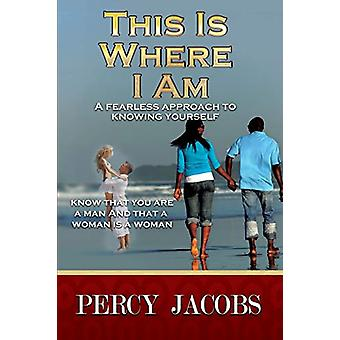 This Is Where I Am by Percy El Jacobs - 9781682899496 Book