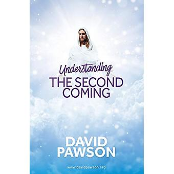 UNDERSTANDING The Second Coming by David Pawson - 9781911173236 Book