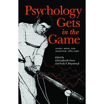 Psychology Gets in the Game by Edited by Christopher D Green & Edited by Jr Ludy T Benjamin