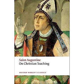 On Christian Teaching by Augustine & St