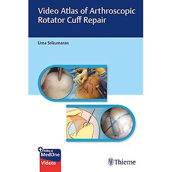 Video Atlas of Arthroscopic Rotator Cuff Repair