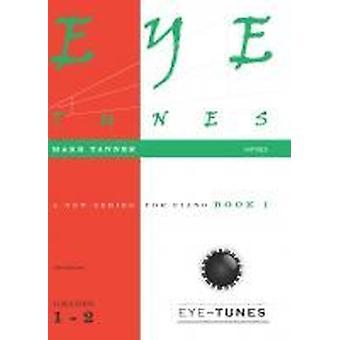 Eye Tunes Book 1 (årskurs 1 - 2) (Mark Tanner) PIANO SOLO