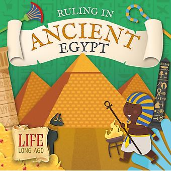 Ruling in Ancient Egypt by Robin Twiddy