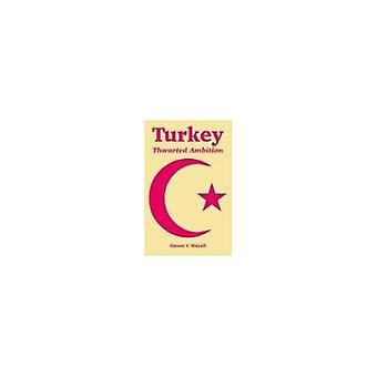 Turkey : Thwarted Ambition