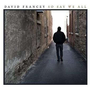 David Francey - So Say We All [CD] USA import