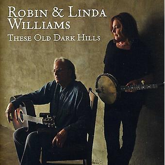 Robin Williams & Linda - These Old Dark Hills [CD] USA import