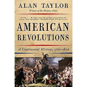 Revoluções americanas - uma história Continental - 1750-1804 por Alan Taylor