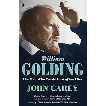 William Golding - mannen som skrev - Fluenes herre - av John Carey
