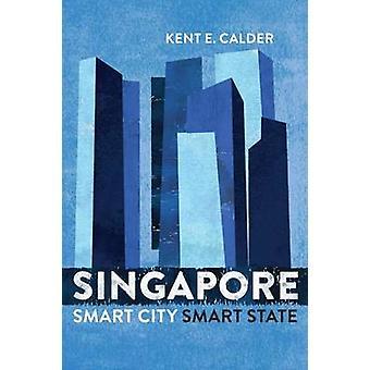 Singapore - Smart City - Smart staat door Kent E. Calder - 9780815729471