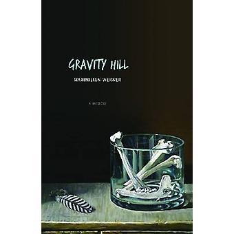 Zwaartekracht Hill door Maximilian Werner - 9781607812425 boek