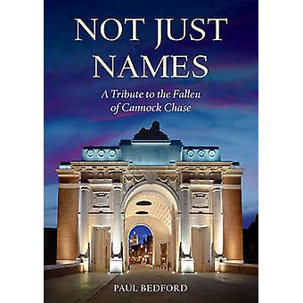Not Just Names - A Tribute to the Fallen of Cannock Chase by Paul Bedf