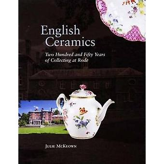 English Ceramics - 250 Years of Collecting at Rode (annotated edition)