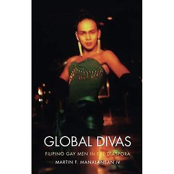 Globale Divas: Philippinische Gay Männer in der Diaspora (Perverse Modernities)
