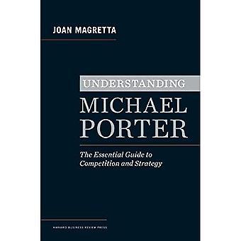 Compréhension de Michael Porter: The Essential Guide to concurrence et stratégie