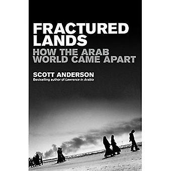 Les terres fracturées: Comment le monde arabe est venu dehors