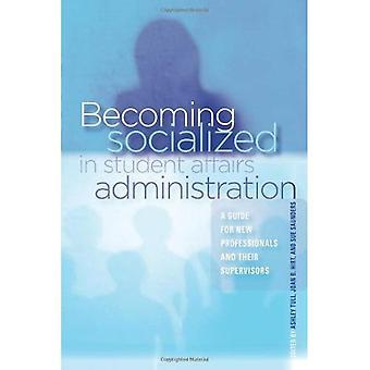 Devenant socialisé en Administration des affaires étudiant: un Guide pour les nouveaux professionnels et leurs superviseurs