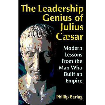 Ledarskap geni av Julius Caesar: moderna lektioner från mannen som byggde ett imperium