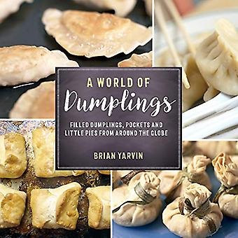 A World of Dumplings - Filled�Dumplings, Pockets, and Little�Pies from Around the Globe