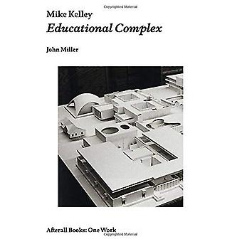 Mike Kelley: Koulutus monimutkainen (loppujen lopuksi)