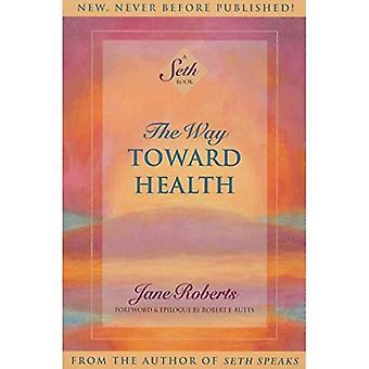 The Way Toward Health (Seth Book) (Seth Book)