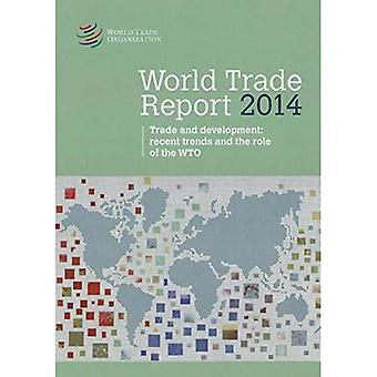 World Trade Report 2014: Trade and Development, Recent Trends and the Role of the WTO