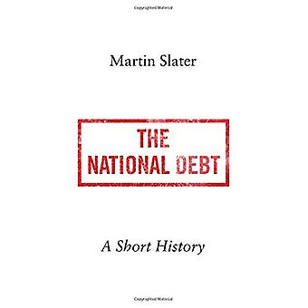 The National Debt: A Short� History