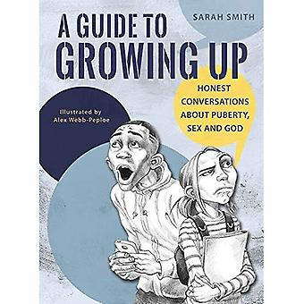A Guide to Growing Up: Honest conversations about puberty, sex and God