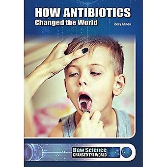 How Antibiotics Changed the� World