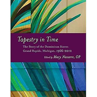 Tapijt in de tijd: het verhaal van de Dominicaanse zusters, Grand Rapids, Michigan, 1966-2012