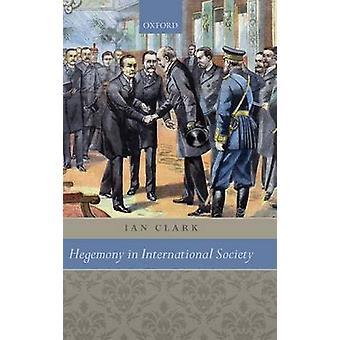 Hegemoni i det internationale samfund af Clark & Ian