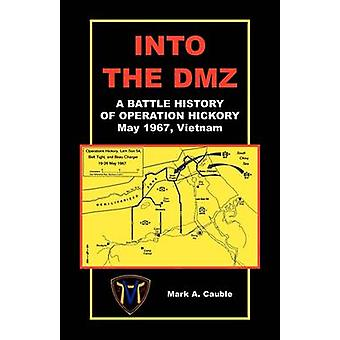 In de DMZ kan een geschiedenis van de slag van operatie Hickory 1967 Vietnam door Cauble & Mark A.