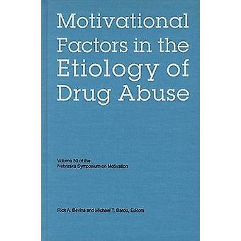 Nebraska Symposium on Motivation Volume 50 Motivational Factors in the Etiology of Drug Abuse by Nebraska Symposium