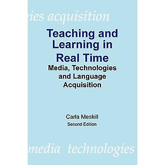 Teaching and Learning in Real Time by Meskill & Carla