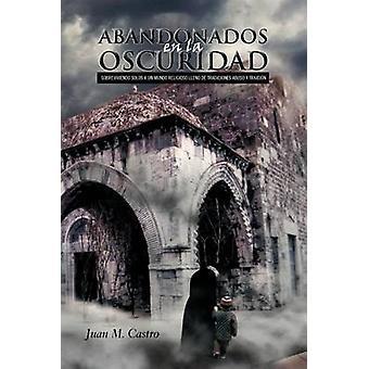 Abandonados sv La Oscuridad av Castro & Juan M.