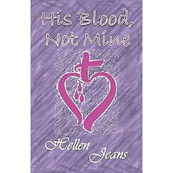 His Blood Not Mine by Jeans & Hellen