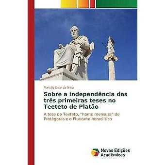 Sobre en independncia das trs primeiras teses inga Teeteto de Plato av Diniz da Silva Marclio