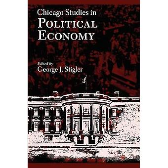 Chicago Studies in Political Economy (2nd) by George J. Stigler - 978