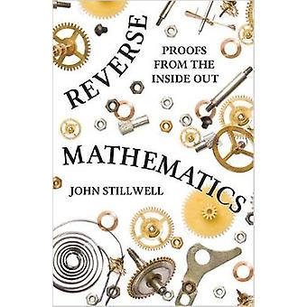 Reverse Mathematics - Proofs from the Inside Out by John Stillwell - 9