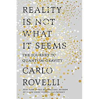 Reality Is Not What It Seems - The Journey to Quantum Gravity by Carlo