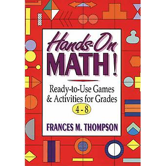 Hands-on Math - Ready-to-use Games and Activities for Grades 4-8 by Fr
