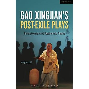 Gao Xingjian's Post-Exile Plays - Transnationalism and Postdramatic Th