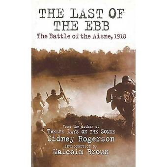 The Last of the Ebb - The Battle of the Aisne - 1918 by Sidney Rogerso