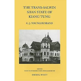 The Trans-Salwin Shan State of Kiang Tung by G.J. Younghusband - 9789