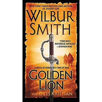 Golden Lion - A Novel of Heroes in a Time of War by Wilbur Smith - Gil