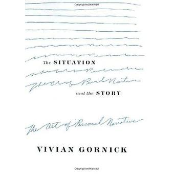 The Situation and the Story - The Art of Personal Narrative by Vivian