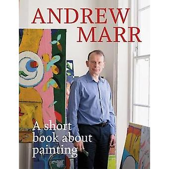 Short Book About Painting by Andrew Marr