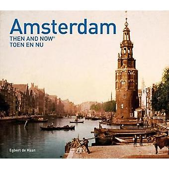 Amsterdam Then and Now R by Egbert Haan